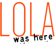Lola was here logo